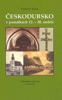T. Edel: Českodubsko v památkách 12. - 20. století.